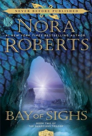 Bay of Sighs (The Guardians Trilogy #2) by Nora Roberts - June 14th 2016 by Berkley