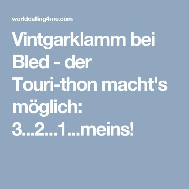 Vintgarklamm bei Bled - der Touri-thon macht's möglich: 3...2...1...meins!