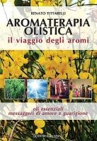 #Aromaterapia #olistica. Autore: Renato Tittarelli