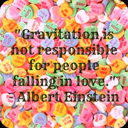 Gravitation may not be responsible for love, but maybe chocolate is! #quotes #candy
