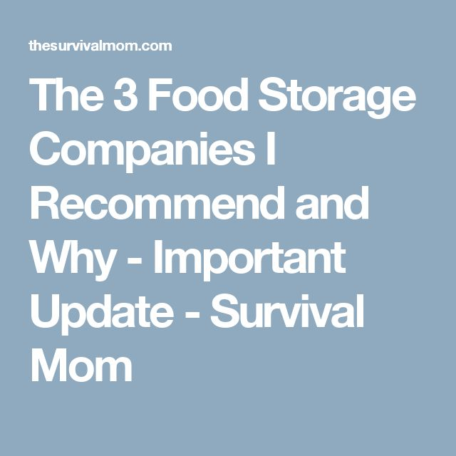The 3 Food Storage Companies I Recommend and Why - Important Update - Survival Mom