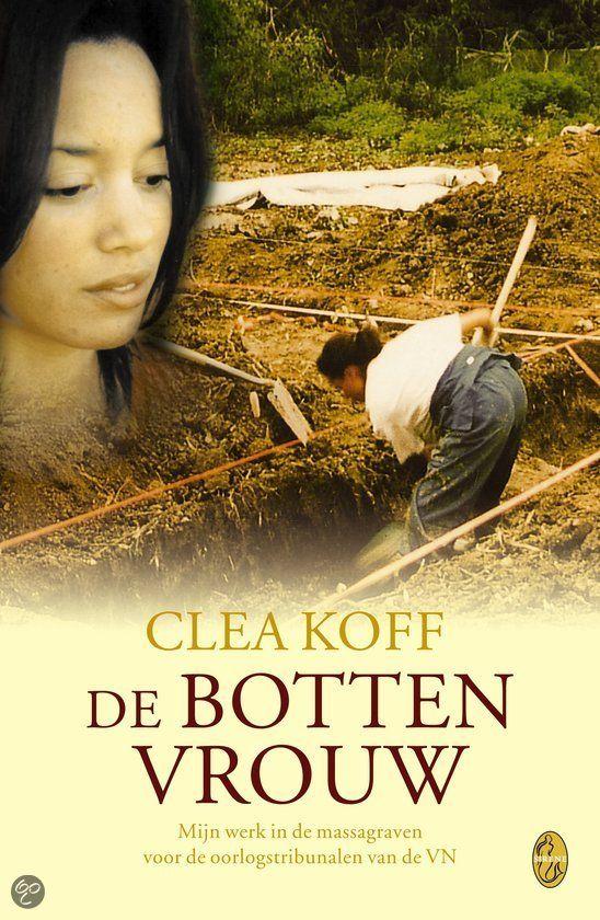 Clea Koff.  De bottenvrouw.  BESCHRIJVING Clea Koff is een van de jonge forensisch antropologen die in opdracht van de oorlogstribunalen van de VN aan de slag ging in Rwanda, Bosnië, Kroatië en Kosovo. De bottenvrouw is een persoonlijk, intrigerend en aangrijpend verhaal over forensisch onderzoek end e grote waarde hiervan voor de wereldvrede.