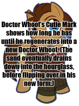 that is a good  idea  but 1 leave the whovians to these kinds of ideas and its dr.whooves not dr.whoof