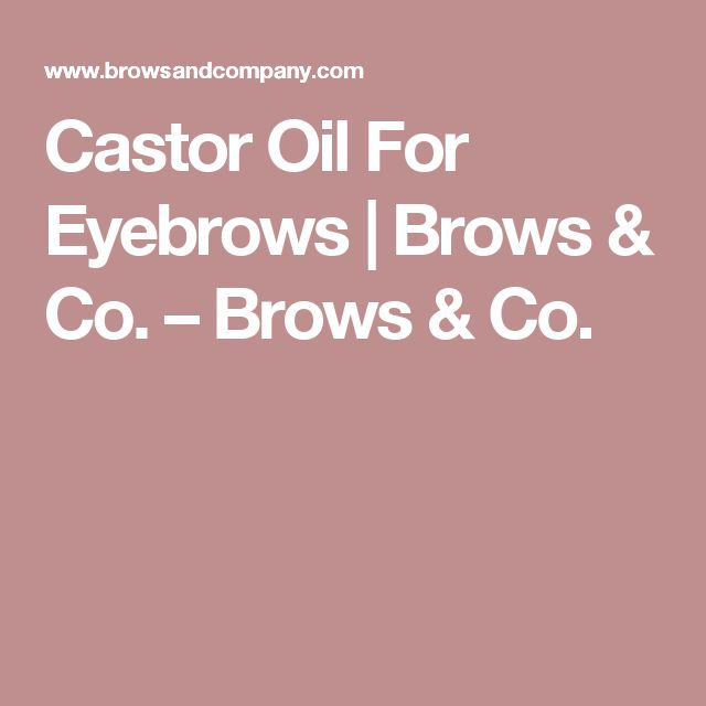 Castor Oil For Eyebrows | Brows & Co. – Brows & Co.