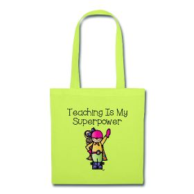 Teaching is My Superpower Tote Bag http://kreativeinkinder.spreadshirt.com/