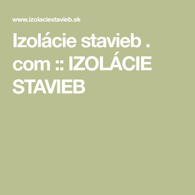 Izolácie stavieb . com :: IZOLÁCIE STAVIEB