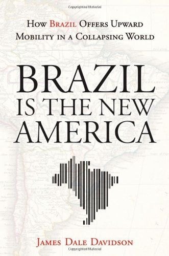 Point of hope on a planet -- that we wonder and ask -- where and what is next? Brazil Is the New America: How Brazil Offers Upward Mobility in a Collapsing World by James Dale Davidson http://www.amazon.com/dp/1118006631/ref=cm_sw_r_pi_dp_q8a0vb0YBR58G