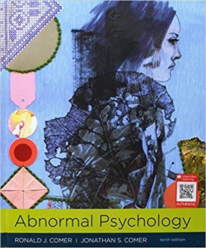 Abnormal Psychology 10th Edition by Ronald J. Comer ISBN-13: 978-1319066949