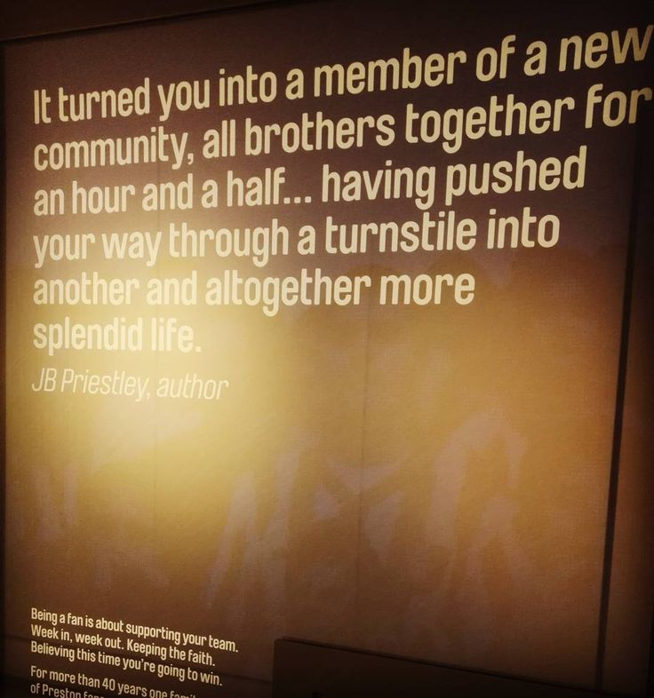 Oddly compelled to share only nice positive things today. Like this quote from J B Priestley at the entrance to our Fans area. #community #together #splendidlife #keepthefaith #football #museum