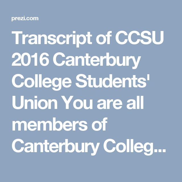 Transcript of CCSU 2016 Canterbury College Students' Union You are all members of Canterbury College Students' Union. It's Free!! Tell us what makes a good teacher! Help us make your education better. And we are the most successful College Students' Union! So come and get involved!  10. We want a better world  Here is a video about the Students' Union There are ten points - We'll go through them afterwards in more detail  4. Your College, Your Future 6. Every Student Matters 5. You are part…