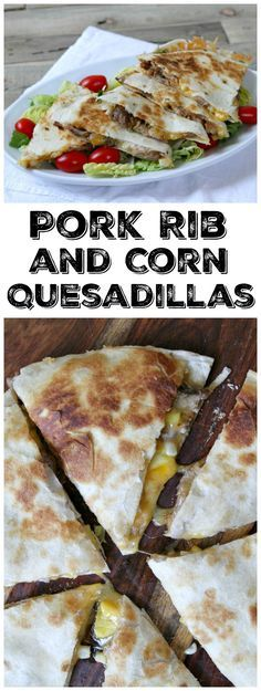 Pork Rib and Corn Quesadillas : use leftover rib meat and leftover corn on the cob for these easy quesadillas that are substantial enough to eat for dinner.
