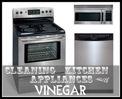 Vinegar Tips Cleaning Kitchen Appliances For Our Home Cleaning Tips Tri