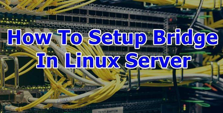 #how to #setup #bridge in #linux #server