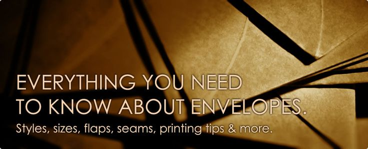 Everything you need to know about envelopes.
