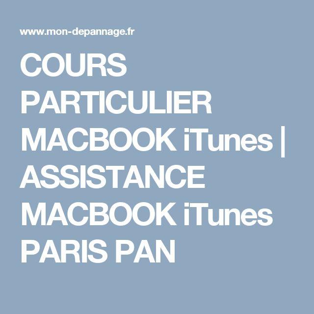 COURS PARTICULIER MACBOOK iTunes | ASSISTANCE MACBOOK iTunes PARIS PAN