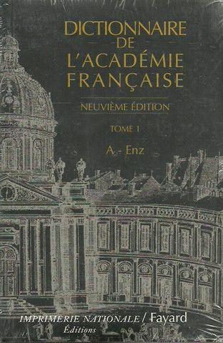 COLLECTIF. Dictionnaire de l'Académie française. Tome 1. A - Enz.
