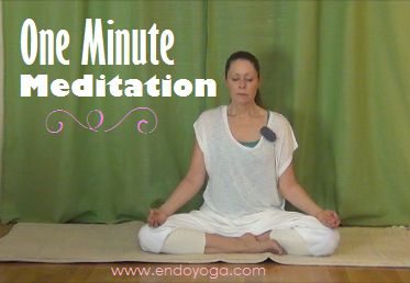 One Minute Meditation helps you to be calm and also to make your mind clear and centered.  http://www.endoyoga.com/blog/one-minute-meditation  Yoga for endometriosis & pelvic pain