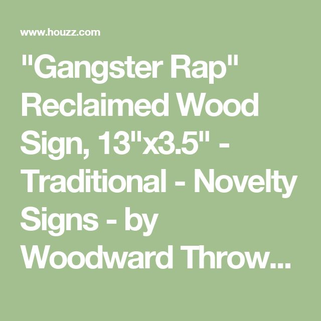 """Gangster Rap"" Reclaimed Wood Sign, 13""x3.5"" - Traditional - Novelty Signs - by Woodward Throwbacks"