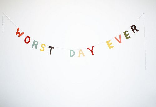 Worst Day EverSigns, Art Studios, Funny, Parties Banners, Garlands, Bad Day, Bakers, Pity Parties, 30Th Birthday