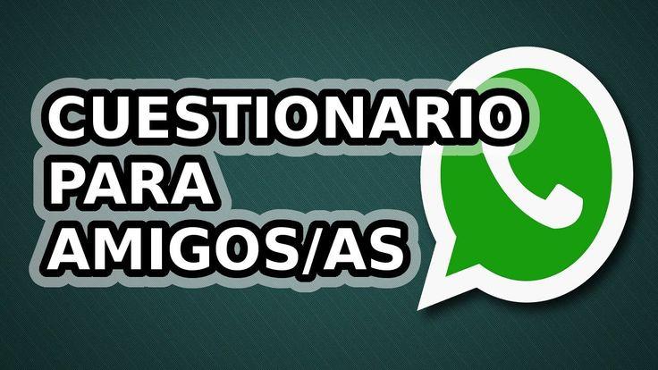 CUESTIONARIO PARA AMIGOS PARA WHATSAPP