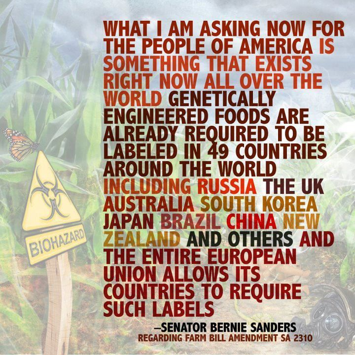 Bernie Sanders : Monsanto should be required to label GMO's so people can decide for themselves if they want to ingest their POISON