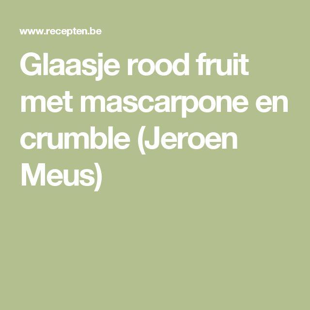 Glaasje rood fruit met mascarpone en crumble (Jeroen Meus)