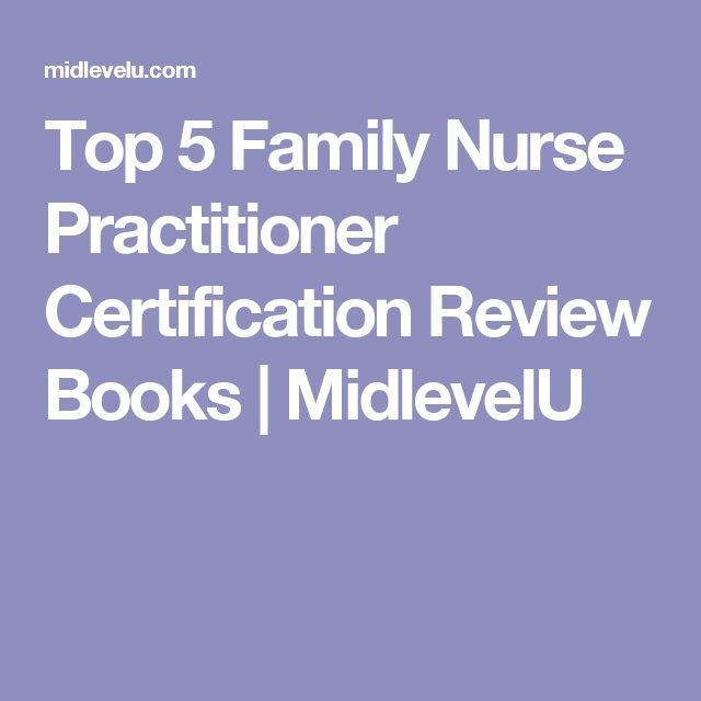 Top 5 Family Nurse Practitioner Certification Review Books   MidlevelU