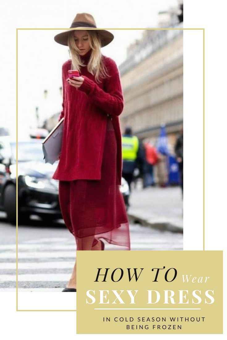 How to wear your sexy dress in cold season without being frozen