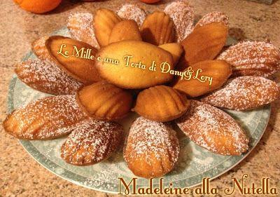 Le Mille e una Torta di Dany&Lory: MADELEINE ALLA NUTELLA