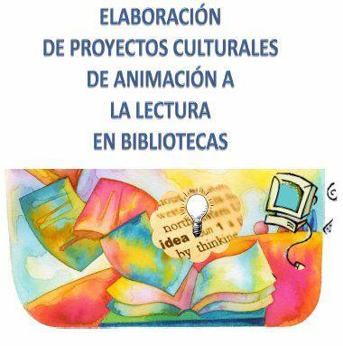 ¿Quieres saber cómo se elabora un buen proyecto cultural de animación a la lectura? #animacionlectora #lectura #promocion #proyectocultural #bibliotecas #bibliotecaspublicas