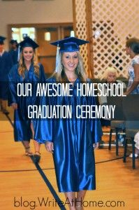 Our Awesome Homeschool Graduation Ceremony