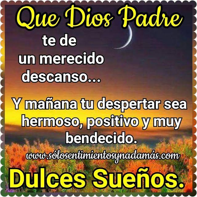 Que Dios Padre Te De Un Merecido Descanso Oracion De Buenas
