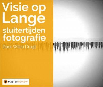 #Lange #sluitertijden #fotografie meer dan een truukje - visie, tips en adviezen van Master Wilco Dragt van www.masterreview.nl
