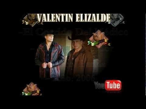 El Corrido Del Médico - Valentin Elizalde - YouTube