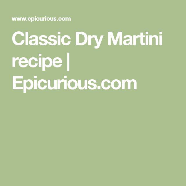 Classic Dry Martini recipe | Epicurious.com
