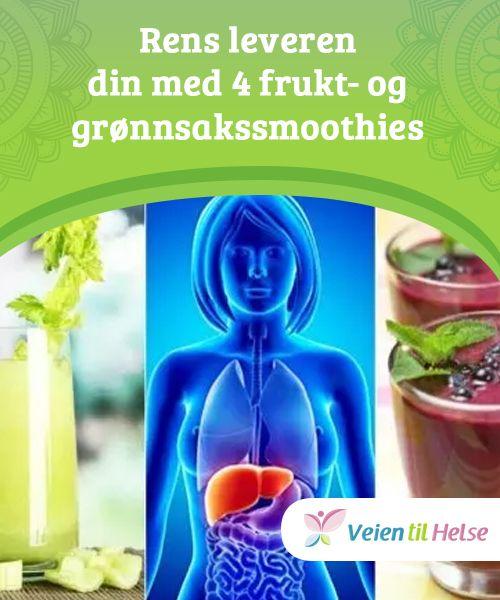 Rens leveren din med 4 frukt- og grønnsakssmoothies   Hvis du har grunner til å mistenke en dårlig leverfunksjon, bør du lage noen frukt- og grønnsakssmoothies. Hjelp leveren din med å avgiftes naturlig.