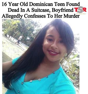 Emely Peguero - English  Emely Peguero is the 16-year-old who was found dead in a suitcase. Her body was found in La Guama a city in the Dominican Republic. On August 23 2017 Peguero went to a doctor's appointment with her boyfriend Marlin Martinez. She never returned from the appointment. Media outlets report that Marlin paid someone to get rid of her body.  Martinez confessed to the murder. Marlin is 21-years-old and will most likely spend the rest of his life in prison. In 1966 the…