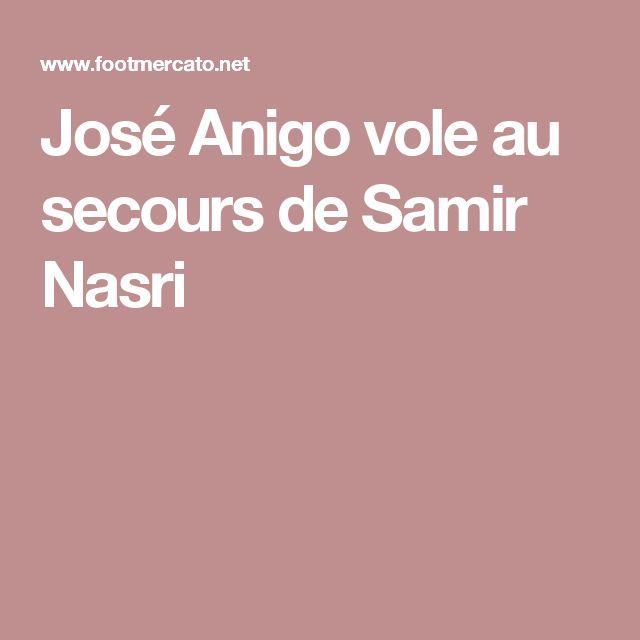 José Anigo vole au secours de Samir Nasri