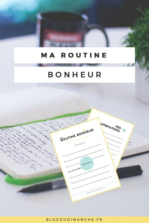 L'importance de se créer une routine bonheur ! Ce billet pour explique pourquoi et comment faire :)