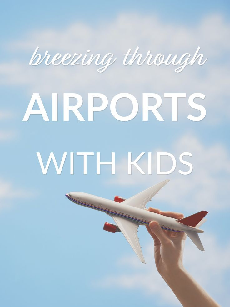 How to breeze through airports with kids
