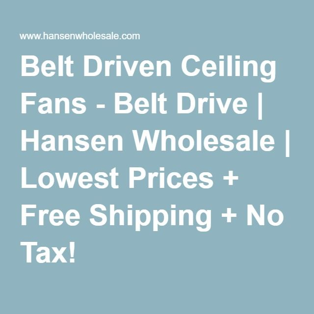 Belt Driven Ceiling Fans - Belt Drive | Hansen Wholesale | Lowest Prices + Free Shipping + No Tax!