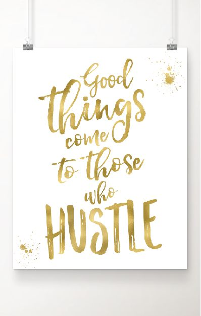 """Fall in love with this Inspirational gold foil art print. """"Good Things Come to Those who Hustle"""" quote is printed in luxe gold foil on extra heavy pure white cardstock paper.  Beautiful gift for a co-worker, boss or any go-getter in your life. Order now from Handmade at Amazon and pay less than $18.00 for a beautiful 8x10 print. Gift wrapping and fast Prime shipping available."""