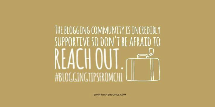Tip 09: The blogging community is incredibly supportive so don't be afraid to reach out. | sunnydaysrecipes.com