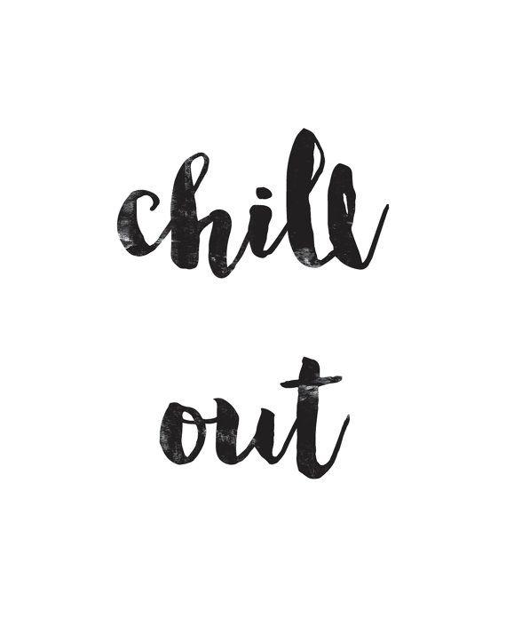 Chill Out Poster - Chill Out Print - Chill Out Printable Poster - Inspirational Quote - Inspirationa Chill Out Poster - Chill Out Print - Chill Out Printable Poster - Inspirational Quote - Inspirationa