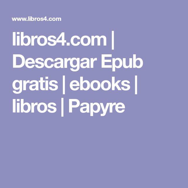 libros4.com | Descargar Epub gratis | ebooks | libros | Papyre