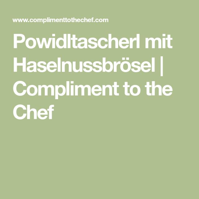 Powidltascherl mit Haselnussbrösel | Compliment to the Chef
