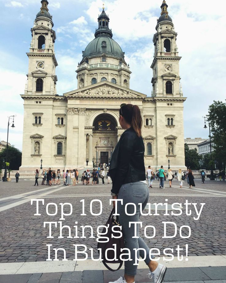 Top 10 Touristy Things To Do, when visiting the beautiful capital of Hungary; Budapest!   From bars, to restaurants to tourist attractions!