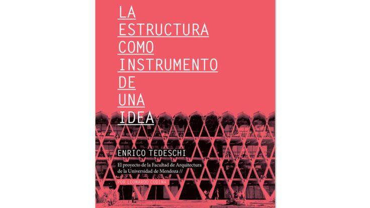 La estructura como instrumento de una idea : Enrico Tedeschi y el proyecto de la Facultad de Arquitectura de la Universidad de Mendoza / Leonardo Codina. + Info: http://www.clarin.com/arq/arquitectura/estructura-instrumento-idea_0_B1wzpIZoD7e.html