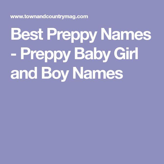 Best Preppy Names - Preppy Baby Girl and Boy Names