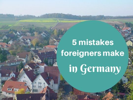 5 mistakes foreigners make in Germany                                                                                                                                                     More